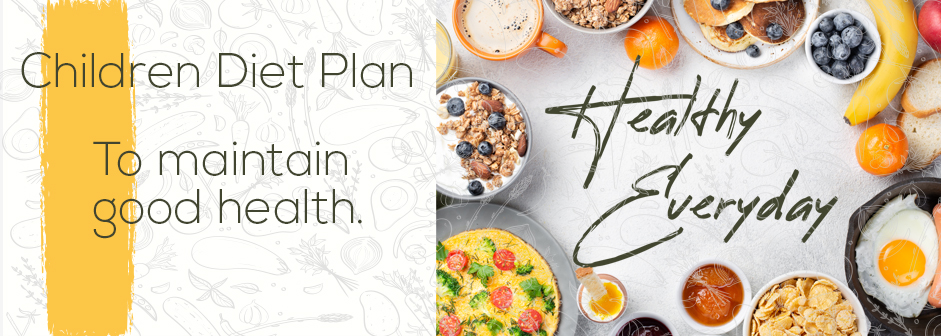 Children Diet Plan – According to Age Group